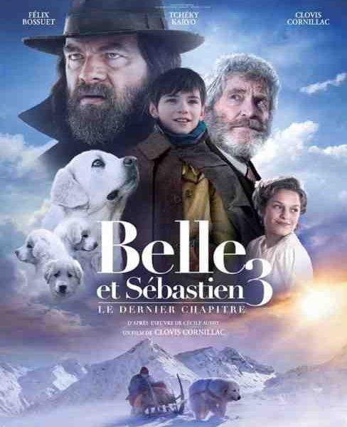 Belle et Sébastien 3 : Le Dernier Chapitre réalisé par Clovis Cornillac