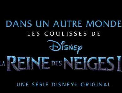 Dans un autre monde : les coulisses de La Reine Des Neiges 2, disponible en exclusivité sur Disney+