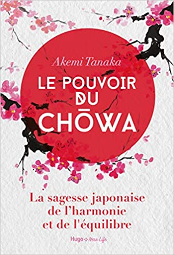 Le pouvoir du Chowa écrit par Akemi Tanaka