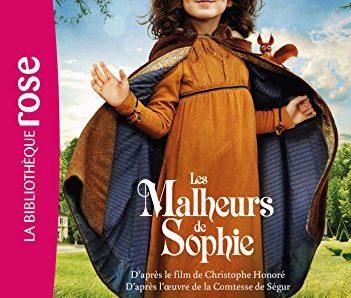 Roman à partir de 8 ans – Les Malheurs de Sophie : le roman du film écrit par Christophe Honoré d'après la Comtesse de Ségur
