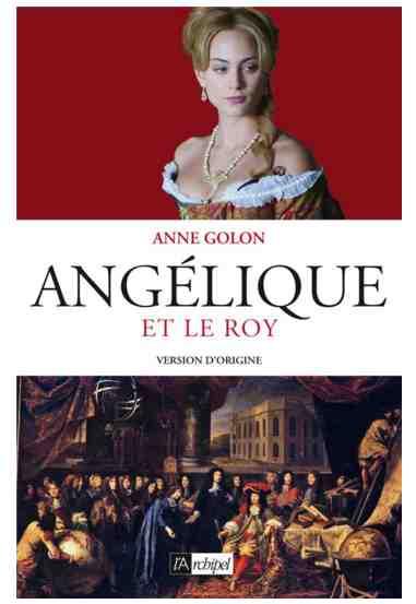 Angélique – Tome 3 : Angélique et le Roy écrit par Anne Colon