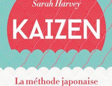 Kaizen : la méthode Japonaise du petit pas pour changer ses habitudes écrit par Sarah Harvey