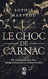 Le Choc de Carnac écrit par Sophie Marvaud
