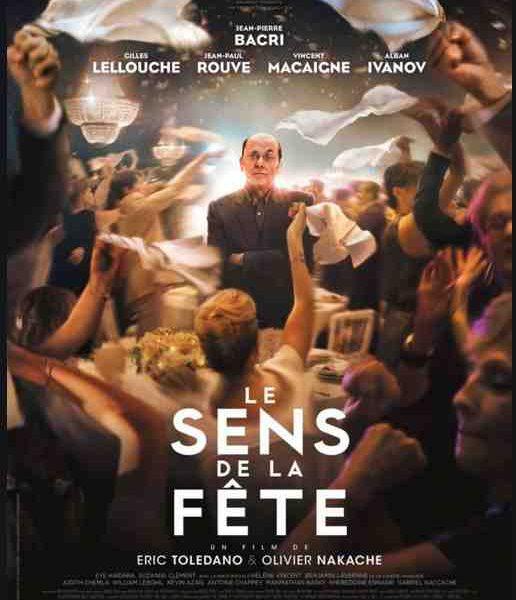 Le sens de la fête réalisé par Eric Toledano et Olivier Nakache