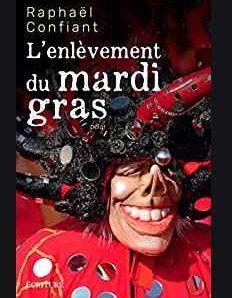 L'enlèvement du Mardi Gras écrit par Raphaël Confiant