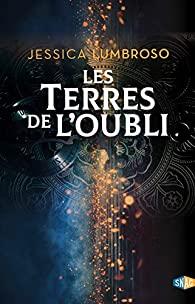 Les terres de L'oubli écrit par Jessica Lumbroso