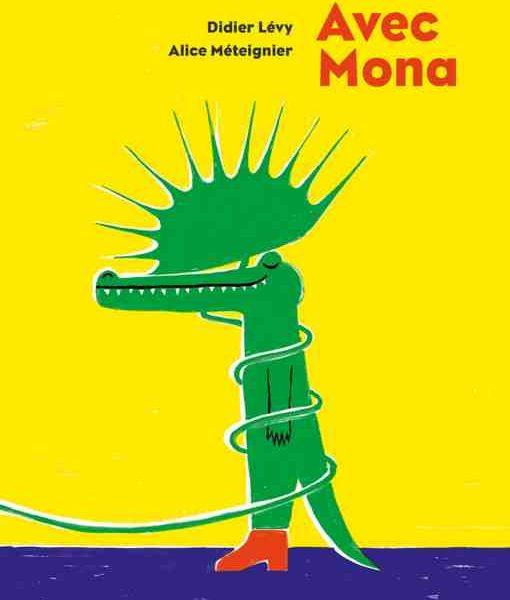 Avec Mona par Didier Lévy et Alice Méteigner