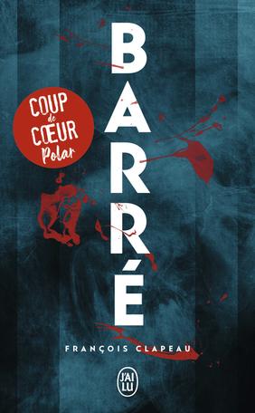 Barré écrit par François Clapeau