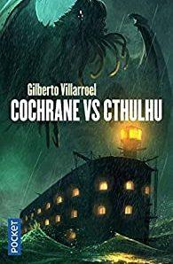 Cochrane vs Cthulhu écrit par Gilberto Villarroel