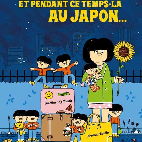 Et pendant ce temps-là au Japon… de Taï-Marc Le Tranh et Arnaud Boutin
