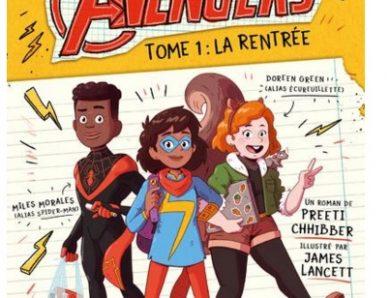 L'Académie Avengers – Tome 1 : La Rentrée écrit par Preeti Chhibber