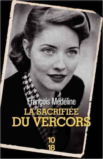 La sacrifiée du Vercors écrit par François Médéline