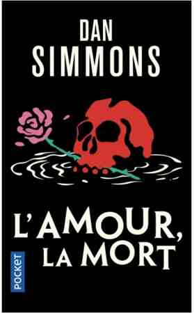 L'amour, La Mort écrit par Dan Simmons