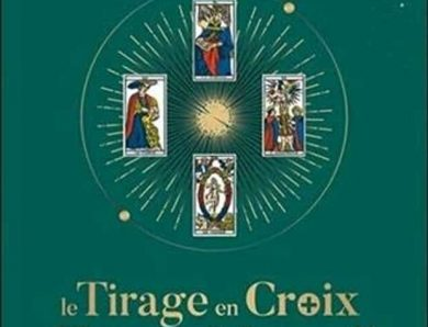 Le Tirage en croix du tarot de Marseille : Toutes les clefs pour interpréter facilement vos tirages en croix écrit par Émilie Porte