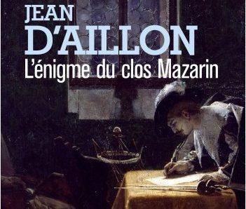 L'énigme du clos Mazarin écrit par Jean D'Aillon