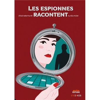 Les espionnes racontent de Chloé Aeberhardt et Aurélie Pollet