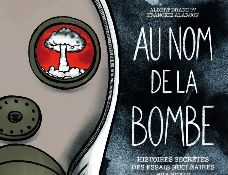 Au nom de la bombe par Albert Drandov et Franckie Alarcon