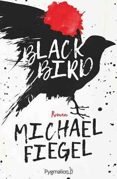 Blackbird écrit par Michael Fiegel