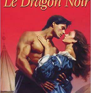 Le dragon noir écrit par Penelope Williamson