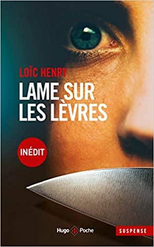 Lame sur les lèvres écrit par Loïc Henry