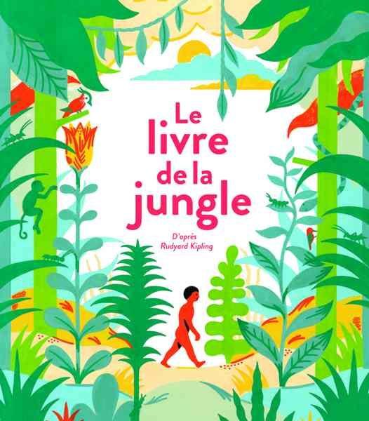 Le livre de la jungle écrit par Véronique Ovaldé, illustré par Laurent Moreau
