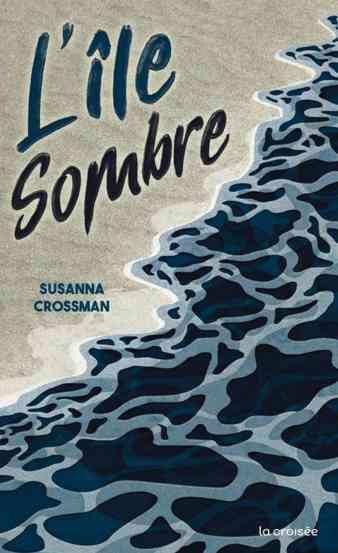 L'Île sombre écrit par Susanna Crossman