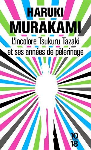 L'incolore Tsukuru Tazaki et ses années de pèlerinage écrit par Haruki Murakami