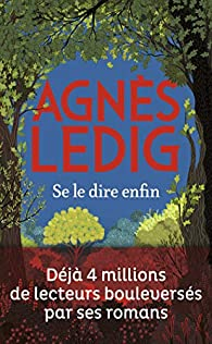 Se le dire enfin écrit par Agnès Ledig