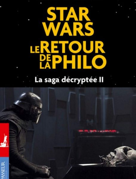 Star Wars, le retour de la philo : La saga décryptée II écrit par Gilles Vervisch