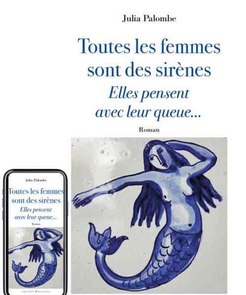 Toutes les femmes sont des sirènes : elles pensent avec leur queue écrit par Julia Palombe