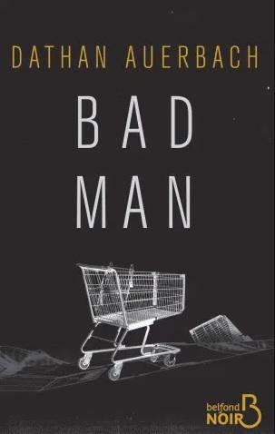 Bad Man écrit par Dathan Auerbach