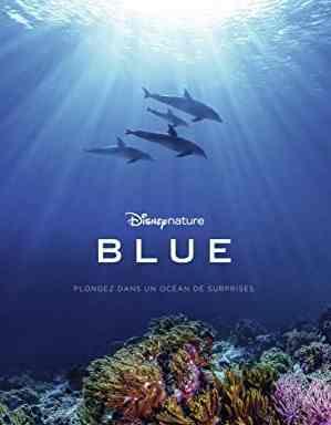 Blue réalisé par Keith Scholey
