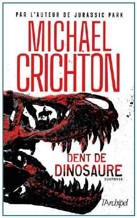 Dent de Dinosaure écrit par Michael Crichton