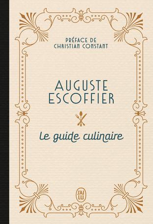 Le guide culinaire d'Auguste Escoffier
