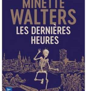 Les dernières heures écrit par Minette Walters