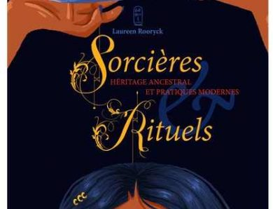 Sorcières & Rituels. Héritage ancestral et pratiques modernes écrit par Laureen Rooryck