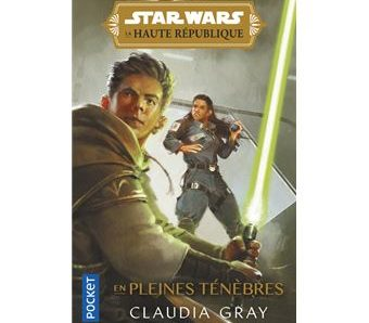Star Wars La Haute République : en pleines ténèbres écrit par Claudia Gray