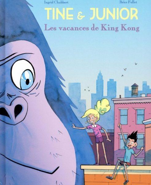 Tine et Junior, les vacances de King Kong de Ingrid Chabbert et Brice Follet