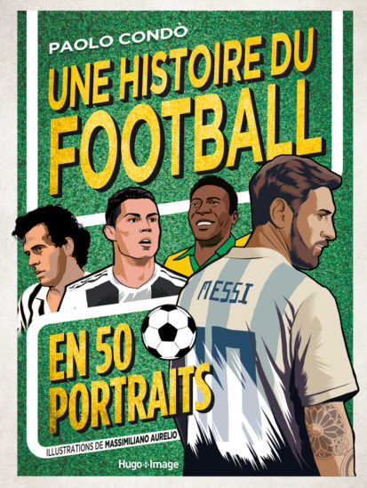Une histoire du football en 50 portraits écrit par Paolo Condo