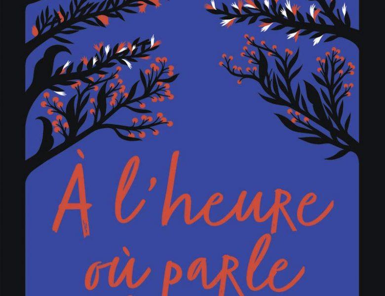 A l'heure où parle la Rose écrit par Muriel Lecou Sauvaire