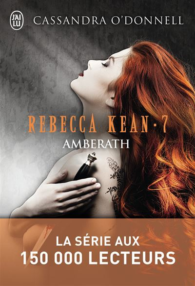 Rebecca Kean – Tome 7 : Amberath écrit par Cassandra O'Donnell