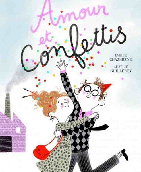 Amour et confettis par Émilie Chazerand et Aurélie Guillerey