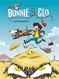Bonnie & Clo – Tome 1 : Le Globigobtout de Marie Tourat, Carbone et Pauline Roland