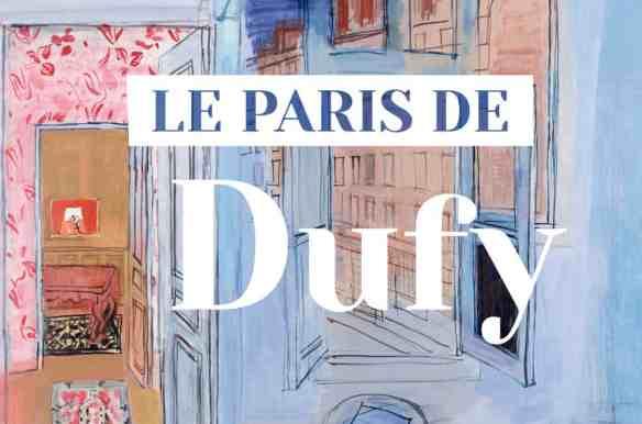 Le Paris de Dufy au Musée de Montmartre (Paris)