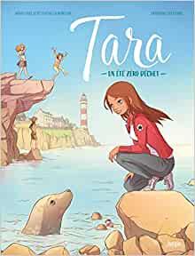 Tara – Tome 1 : Un été zéro déchet par Anne-Gaelle et Gwenola Morizur