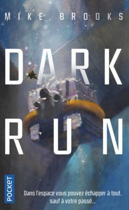 Dark Run – Tome 1 écrit par Mike Brooks