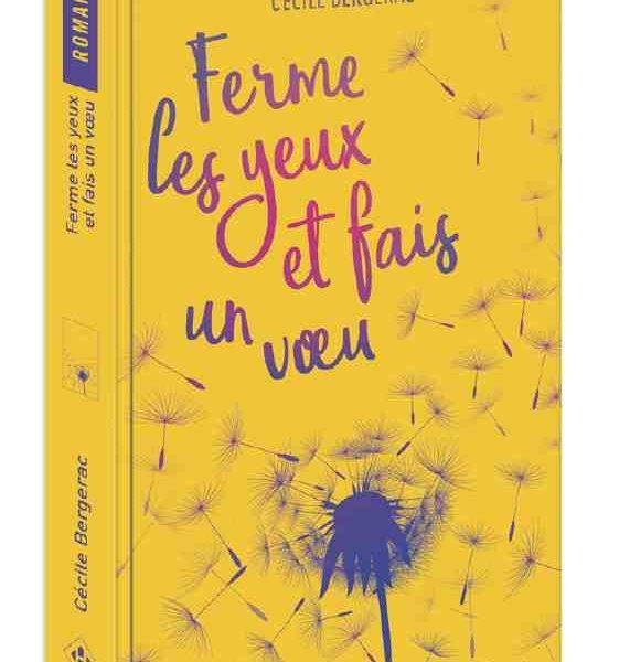 3e jeu du concours estival 2021 – Gagnez 3 exemplaires de Ferme les yeux et fais un voeu écrit par Cécile Bergerac