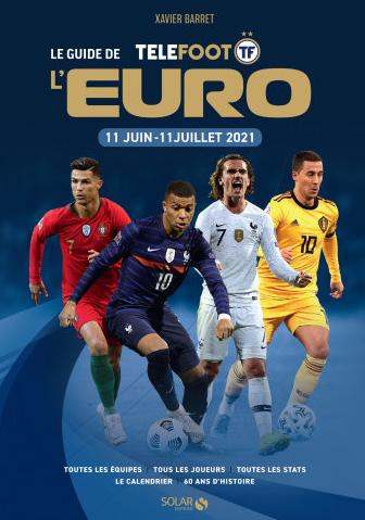 Le Guide de l'Euro 2020 écrit par Xavier Barret
