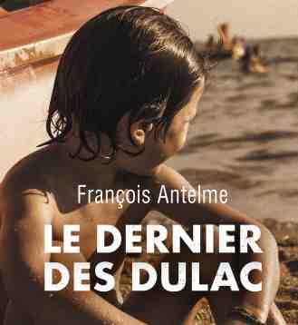 Le Dernier des Dulac écrit par François Antelme