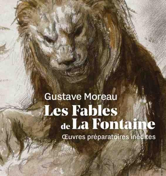 Gustave Moreau : Les Fables de La Fontaine, Oeuvres préparatoires inédites au Musée Gustave Moreau à Paris
